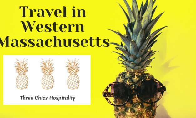 Three Chics Hospitality Western Massachusetts Travel & Tourism